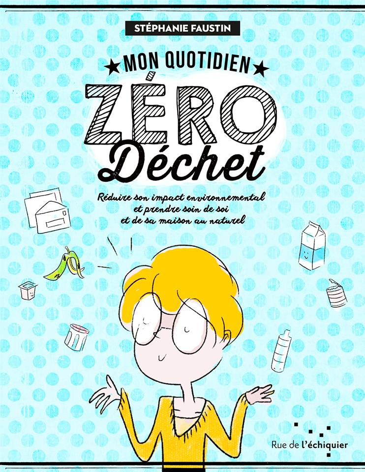 Rencontre avec Stéphanie Faustin et signature de son livre «Mon Quotidien ZERO Déchet» à la librairie Mots du Monde
