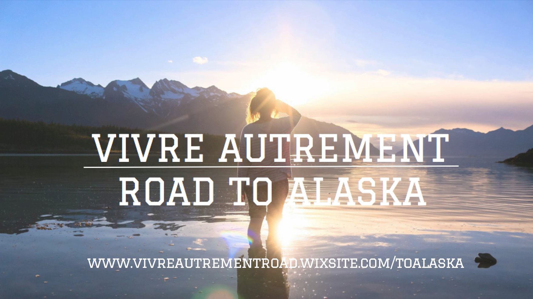 Projection : Vivre Autrement – Road to Alaska