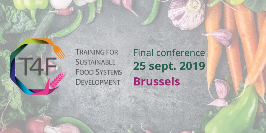 Formation pour un système d'alimentation durable : conférence finale du projet T4F