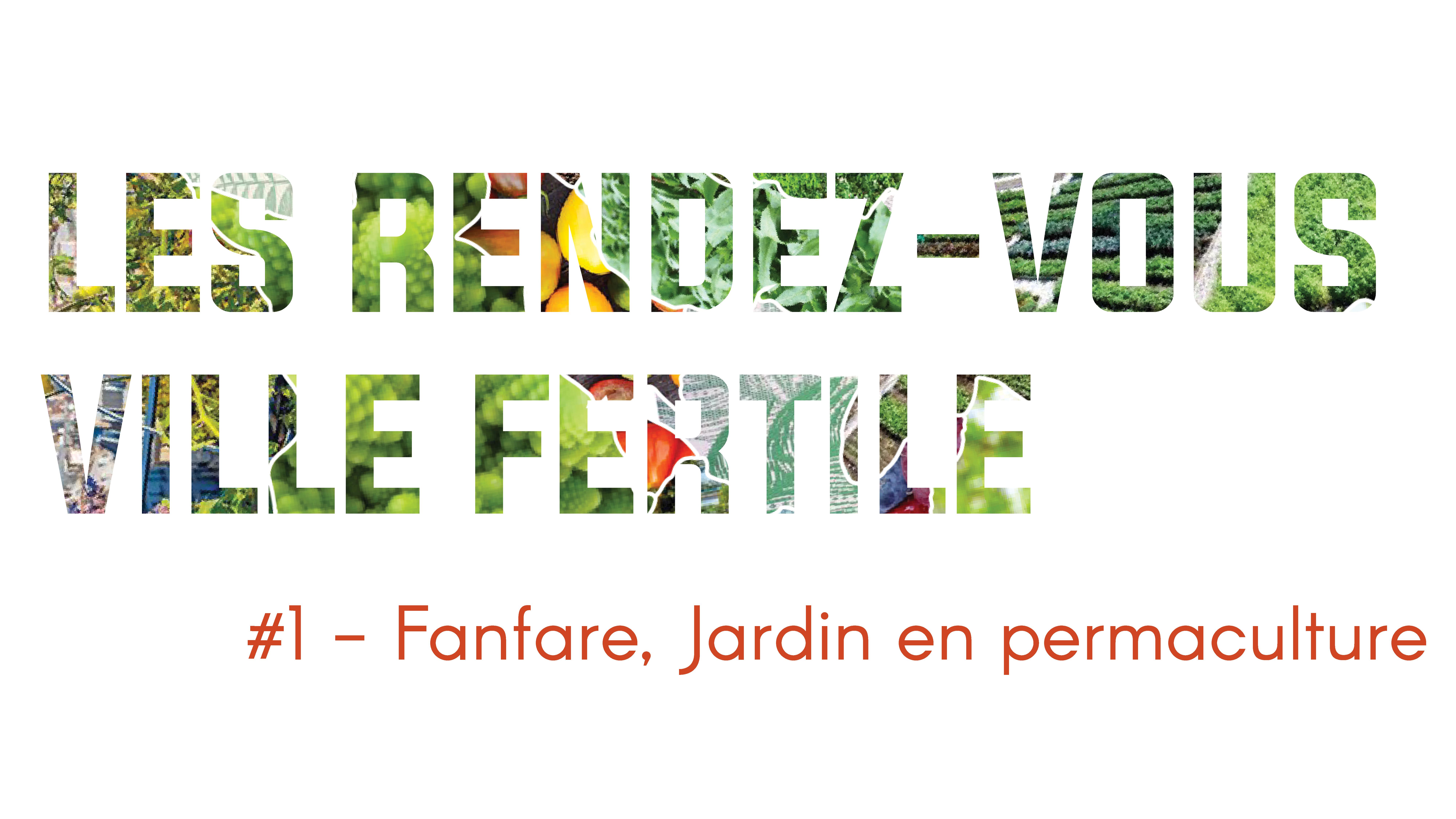 Les rendez-vous Ville fertile #1 – Visite de Fanfare, jardin en permaculture
