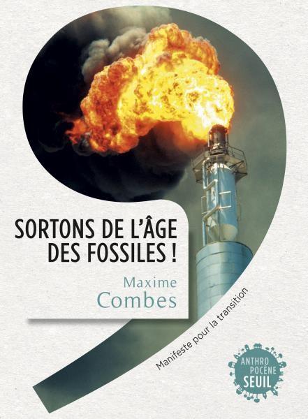 Arpentage du livre «Sortons de l'âge des fossiles» de Maxime Combes