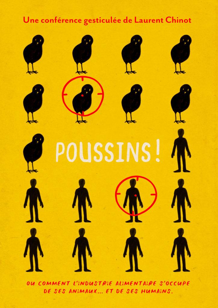 Conférence gesticulée «Poussins ! ou comment l'industrie alimentaire s'occupe de ses animaux…et de ses humains»